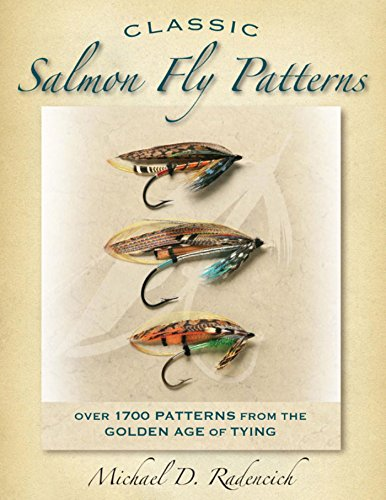 Tying Salmon Fly Flies - Classic Salmon Fly Patterns: Over 1700 Patterns from the Golden Age of Tying