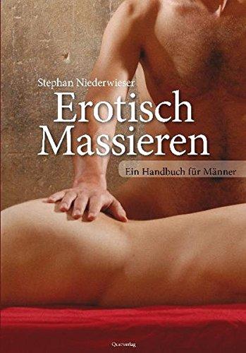 Erotisch Massieren: Ein Handbuch für Männer