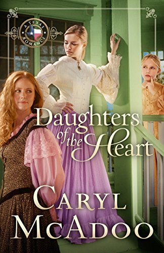 Daughters of the Heart (Texas Romance Book 5) by [McAdoo, Caryl]