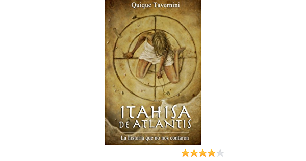 Itahisa de Atlantis: La historia que no nos contaron: Amazon.es: Tavernini, Quique, Lopez, Itahisa: Libros