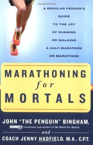Marathoning for Mortals by John Bingham, Jenny Hadfield (5/2/2003)