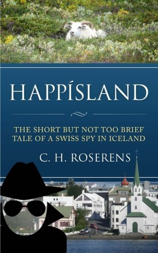 Happísland: The short but not too brief tale of a Swiss spy in Iceland