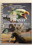 img - for Wildlife Forever: a Comprehensive Teacher's Guide to Conservation Education and Wildlife With Cd-Rom Curriculum for Elementary Grades 3-6 {for Windows and Macintosh} book / textbook / text book