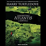Liberating Atlantis: A Novel of Alternate History | Harry Turtledove
