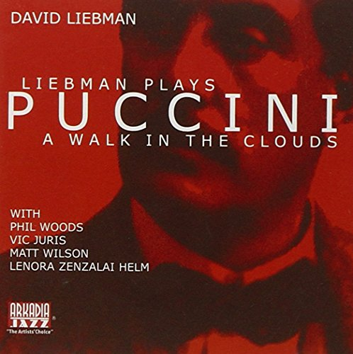 - LIEBMAN PLAYS PUCCINI: A Walk In The Clouds