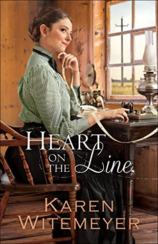 Heart on the Line (Ladies of Harper's Station Book #2) by [Witemeyer, Karen]