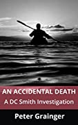 An Accidental Death: A DC Smith InvestigationThe story opens with the apparently accidental drowning of a British sixth form student in the Norfolk countryside. As a matter of routine, or so it seems, the case passes across the desk of Detective Serg...