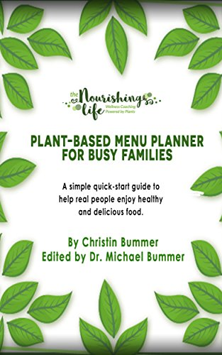 Family Planner Books - Plant-Based Menu Planner for Busy Families: A simple quick-start guide to help real people enjoy healthy and delicious food