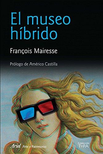 Descargar Libro El Museo Híbrido François Mairesse