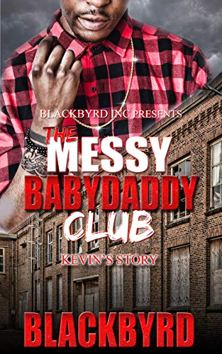 The Messy Babydaddy Club: Kevin's Story