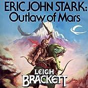 Eric John Stark: Outlaw of Mars: Eric John Stark, Book 1 | Leigh Brackett