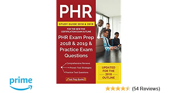 PHR Study Guide 2018 & 2019 for the NEW PHR Certification Exam ...