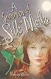 A Summer of Silk Moths, Margaret Willey, 0738715409