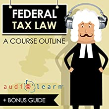 Federal Tax Law AudioLearn Audiobook by  AudioLearn Content Team Narrated by Terry Rose