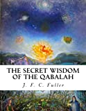 img - for The Secret Wisdom of The Qabalah: A Study in Jewish Mystical Thought book / textbook / text book