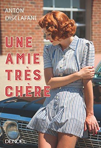 Une amie très chère (HISTOIRE ROMANE) (French Edition)