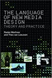 The Language of New Media Design: Theory and Practice, Radan Martinec, Theo van Leeuwen, 0415372623