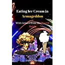 Eating Ice Cream in Armageddon: with Letters from the Fourth Reich