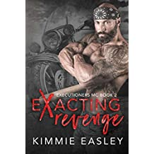 Exacting Revenge (Executioners MC Book 2)
