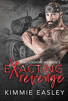 Exacting Revenge (Executioners MC Book 2) by [Easley, Kimmie]