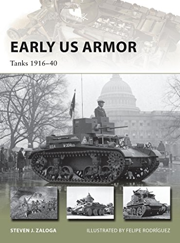 Early US Armor: Tanks 1916–40 (New - Tank Early