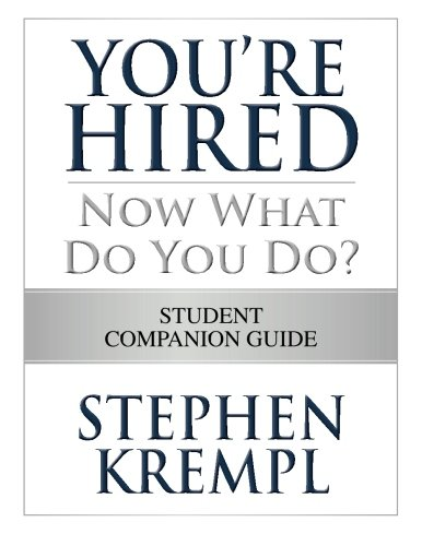 Youre Hired   Now What Do You Do: Student Companion Guide