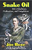 img - for Snake Oil: Life's Calculations, Misdirections, and Manipulations book / textbook / text book