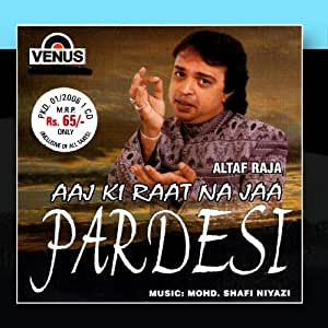 Aaj Ki Raat Na Jaa Pardesi