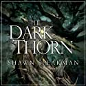 The Dark Thorn Audiobook by Shawn Speakman Narrated by Nick Podehl