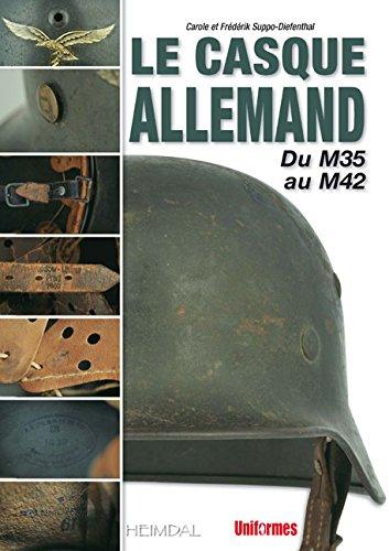 Download Le Casque Allemand: Du M35 au M42 (French Edition) PDF