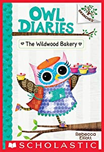 The Wildwood Bakery: A Branches Book