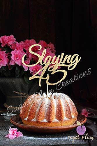 Slaying 45 Cake Topper - Kitchen Plum Sugar