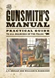 The Gunsmith's Manual, J. P. Stelle and William B. Harrison, 1620877201