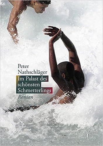Peter Nathschläger: Im Palast des schönsten Schmetterlings; schwule Literatur alphabetisch nach Titeln