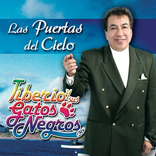 Las Puertas del Cielo by Tiberio Y Sus Gatos Negros on Amazon Music - Amazon.com