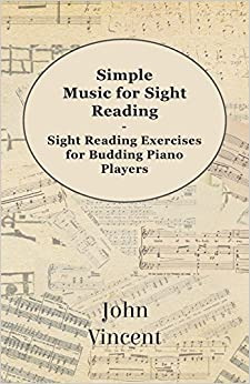 Simple Music for Sight Reading - Sight Reading Exercises for Budding Piano Players by Vincent, John (2012)