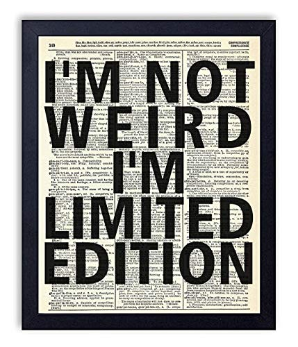 I'm Not Weird, I'm Limited Edition Vintage Wall Art Upcycled Dictionary Art Print Poster 8x10 inches, Unframed