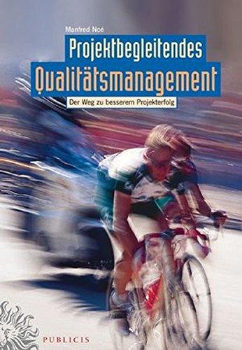 Projektbegleitendes Qualitätsmanagement: Der Weg zu besserem Projekterfolg
