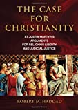 The Case for Christianity, Robert M Haddad, 158979575X