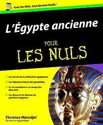 L'Egypte ancienne pour les Nuls par Maruéjol