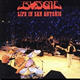 Life in San Antonio: Reunion Concert by BUDGIE (2005-07-05)