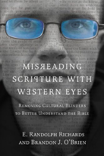 Misreading Scripture with Western Eyes: Removing Cultural Blinders to Better Understand the (Blind Eye)