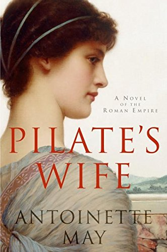 Pilate's Wife: A Novel of the Roman Empire (Pilates Wife)
