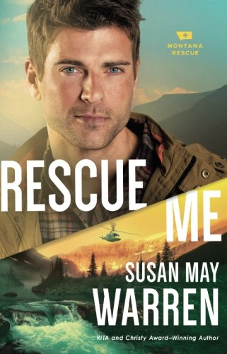 Rescue Me (Montana Rescue) by Baker Pub Group/Baker Books