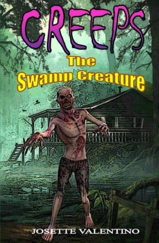 The Swamp Creature: The Swamp Creature (CREEPS The Series) PDF