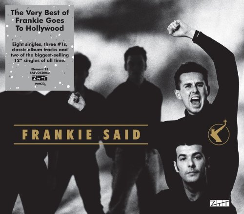 Frankie Said: the Very Best of