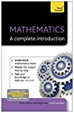 Mathematics: A Complete Introduction (Teach Yourself)