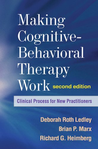 Download Making Cognitive-Behavioral Therapy Work, Second Edition: Clinical Process for New Practitioners Pdf