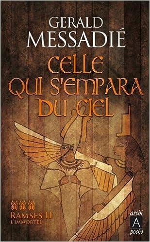 Livres de téléchargements pour ipad Celle qui s'empara du ciel: Ramsès II l'immortel en français PDF RTF DJVU