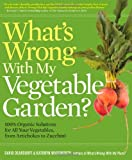 What's Wrong with My Vegetable Garden?, David Deardorff and Kathryn Wadsworth, 1604691840